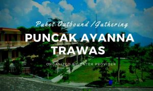 Paket Outbound Puncak Ayanna Trawas Mojokerto